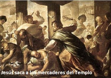 Jesús saca a los mercaderes del Templo